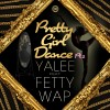 Pretty Girl Dance Pt. 2 (feat. Fetty Wap)