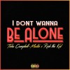 Don't Wanna Be Alone (feat. Rich the Kid)